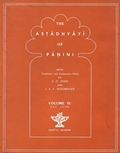 The Astadhyayi of Panini: With translation and Explanatary Notes (Volume IV)