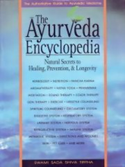 The Ayurveda Encyclopedia : Natural Secrets to Healing, Prevention and Longevity