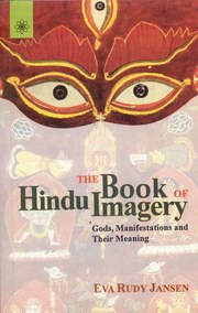 The Book of Hindu Imagery: Gods, Manifestations and Their Meaning, Eva Rudy Jansen, HINDUISM Books, Vedic Books