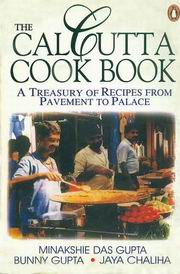 The Calcutta Cook Book: A Treasury of Recipes From Pavement to Place, Minakshie Das Gupta, TRAVEL Books, Vedic Books