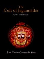 The Cult of Jagannatha: Myths and Rituals, Jose Carlos Gomes da Silva, INDIAN HISTORY Books, Vedic Books
