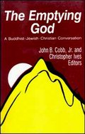 The Emptying God : A Buddhist-Jewish-Christian Conversation