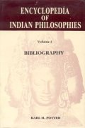 The Encyclopedia of Indian Philosophies (Vol. 1)