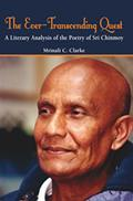 The Ever-Transcending Quest: A Literary Analysis of the Poetry of Sri Chinmoy
