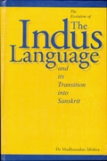 The Evolution of The Indus Language and its Transition into Sanskrit