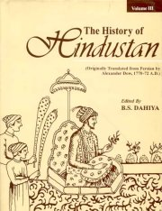 The History of Hindustan (3 Vols.), Trans. From Persian by Alexander Dow, Ed. & Rendered into Modern Eng. by B.S.Dahiya, M TO Z Books, Vedic Books ,