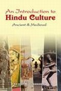 An Introduction to Hindu Culture: Ancient & Medieval