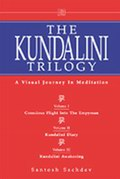 The Kundalini Trilogy: The Complete Set – A Landmark In Kundalini Meditation