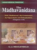 The Madhavanidana: With 'Madhukosa', the Commentary by Vijayaraksita and Srikanthadatta 9Chapters 1 -10)