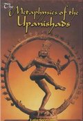 The Metaphysics of the Upanishads : Vicharsagar