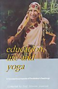 Education, Life and Yoga: A Concise Encyclopedia of the Mother's Teachings