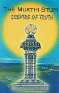 The Mukthi Stupi Sceptre of Truth