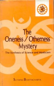 The Oneness/ Otherness Mystery, Sutapas Bhattacharya, M TO Z Books, Vedic Books ,