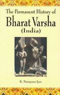 The Permanent History Of Bharat Varsha (2 Vols.)
