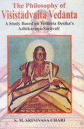 The Philosophy of Visistadvaita Vedanta