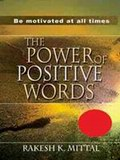The Power of Positive Words: Be Motivated At All Times
