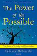 The Power of Possible: True Stories of Healing and Transcendence