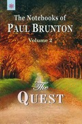 The Quest: The Notebooks of Paul Brunton (Vol. 2)