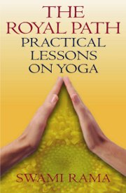 The Royal Path: Practical Lessons on Yoga, Swami Rama, MASTERS Books, Vedic Books