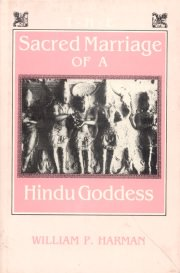 The Sacred Marriage of a Hindu Goddess, William P. Harman, TRAVEL Books, Vedic Books