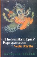 The Sanskrit Epics Representation of Vedic Myths