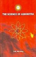 The Science of Agnihotra