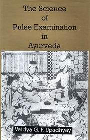 The Science of Pulse Examination in Ayurveda, Vaidya G.P. Upadhyay, AYURVEDA Books, Vedic Books
