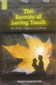 The Secrets of Loving Touch, Franz Benedikter, SELF-HELP Books, Vedic Books