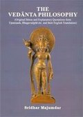 The Vedanta Philosophy: Original Sutras and Explanatory Quotations form Upanisads, Bhagavadgita etc. and their English Translation