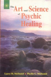 Art and Science of Psychic Healing, Larry M. McDaniel, Phyllis G. McDaniel, METAPHYSICS Books, Vedic Books , Art and Science of Psychic Healing, Larry M. McDaniel, Phyllis G. McDaniel, psychic, healing sexual diseases, sex, STD, herpes, syphilis, gonorrhoea