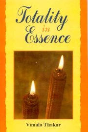 Totality in Essence, Vimala Thakar, M TO Z Books, Vedic Books ,