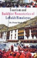 Tourism and Buddhist Monasteries of Ladakh Himalaya