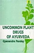 Uncommon Plant Drugs of Ayurveda