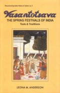 Vasantotsava-The Spring Festivals of India