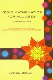 Vedic Mathematics for All Ages: A Beginners Guide, Vandana Singhal, VEDIC MATHEMATICS Books, Vedic Books