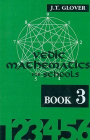Vedic Mathematics for Schools (Book III), James T. Glover, VEDIC MATHEMATICS Books, Vedic Books
