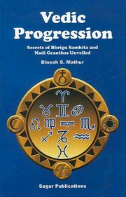 Vedic Progression: Secrets of Bhrigu Samhita and Nadi Granths Unveiled, Dinesh S. Mathur, ASTROLOGY Books, Vedic Books