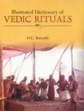 Illustrated Dictionary of Vedic Rituals with Pictures & Diagrams