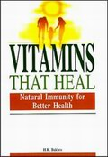 Vitamins That Heal: Natural Immunity for Better Health