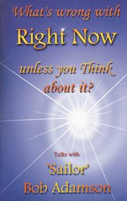 What's Wrong with Right now unless You Think About It?, Gilbert Schultz, SPIRITUALITY Books, Vedic Books