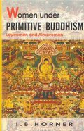 Women Under Primitive Buddhism