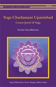 Yoga Chudamani Upanishad: Crown Jewel of Yoga, Swami Satyadharma, SATYANANDA Books, Vedic Books