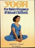 Yoga: For Easier Pregnancy & Natural Childbirth