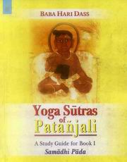 Yoga Sutras of Patanjali: A Study Guide for Book I Samadhi Pada, Baba Hari Dass, Dayanand Diffenbaugh, SPIRITUAL TEXTS Books, Vedic Books