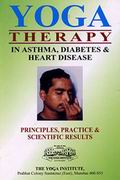 Yogic Therapy in Asthma,   Diabetes And Heart Disease