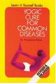 Yogic Cure for Common Diseases, Phul Genda Sinha, YOGA Books, Vedic Books