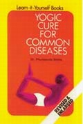 Yogic Cure for Common Diseases