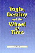 Yogis, Destiny and the Wheel of Time