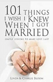 101 Things I Wish I Knew When I Got Married: Simple Lessons To Make Love Last, Linda Bloom, Charlie Bloom, HEALING Books, Vedic Books