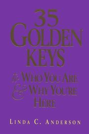 35 Golden Keys To Who You Are and Why You're Here, Linda C. Anderson, NEW AGE Books, Vedic Books , 35 Golden Keys To Who You Are and Why You're Here, Linda C. Anderson, Eckankar